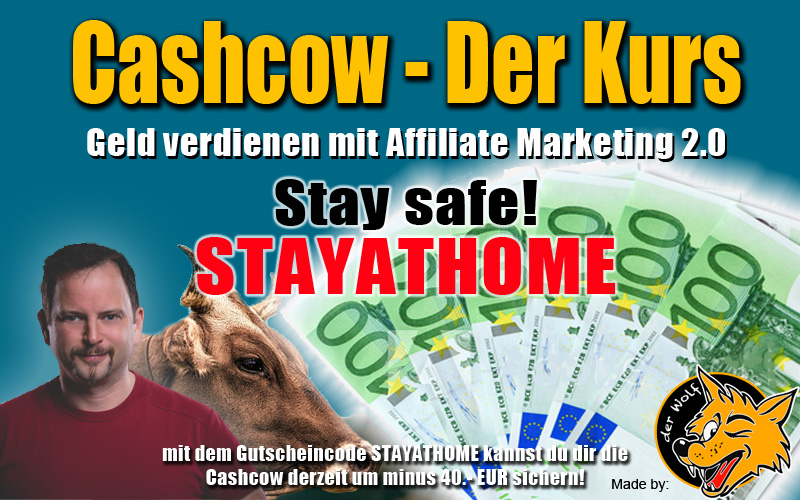 Stay at Home - Cashcow der Kurs! Geld verdienen von zu Hause aus mit Affiliate Marketing 2.0